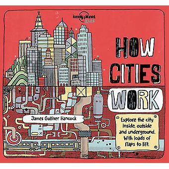 Hur städer fungerar av James Gulliver Hancock - Jen Feroze - Lonely Planet
