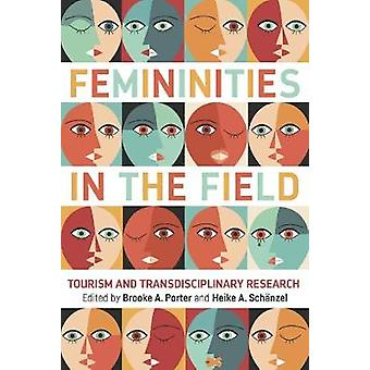 Femininities in the Field - Tourism and Transdisciplinary Research by
