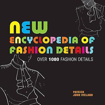 New Encyclopedia of Fashion Details by Patrick John Ireland - 9781906