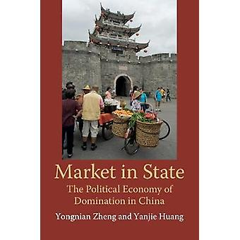 Market in State - The Political Economy of Domination in China by Mark