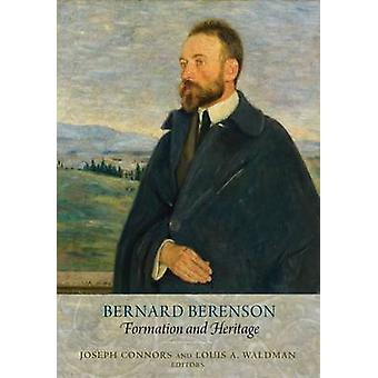 Bernard Berenson - Formation and Heritage by Joseph Connors - 97806744