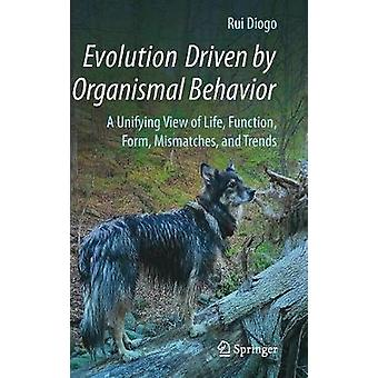 Evolution Driven by Organismal Behavior - A Unifying View of Life - Fu