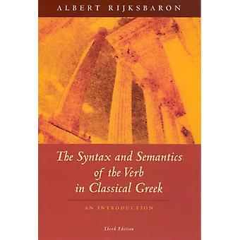 De syntaxis en semantiek van het werkwoord in de klassieke Griekse (3e herziene versie
