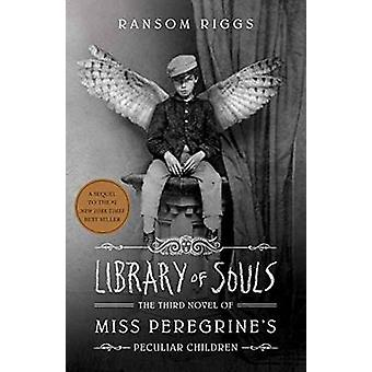 Library of Souls - The Third Novel of Miss Peregrine's Peculiar Childr