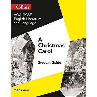 GCSE Set Text Student Guides - AQA GCSE English Literature and Language - A Christmas Carol