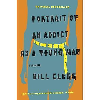 Portrait d'un toxicomane comme un jeune homme: A Memoir