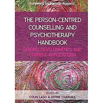 The Person-Centred Counselling and Psychotherapy Handbook: Origins, Developments and Current Applications: Origins...