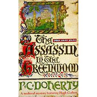 The Assassin in the Greenwood (A Medieval Mystery Featuring Hugh Corbett)