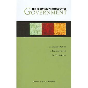 The Evolving Physiology of Government: Canadian Public Administration in Transition (Governance)