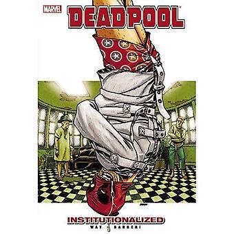 Deadpool - Vol. 9: Institutionalized (Deadpool
