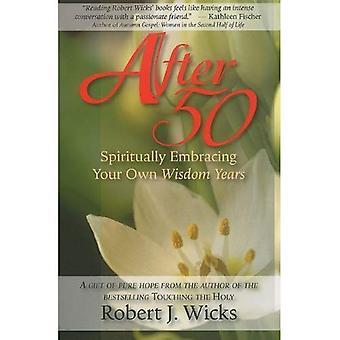 Na 50: Geestelijk omarmen het jaar van uw eigen wijsheid