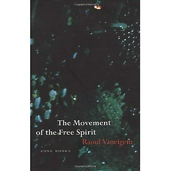 The Movement of the Free Spirit: General Considerations and Firsthand Testimony Concerning Some Brief Flowerings of Life in the Middle Ages, the Renaissance, And, Incidentally, Our Own Time