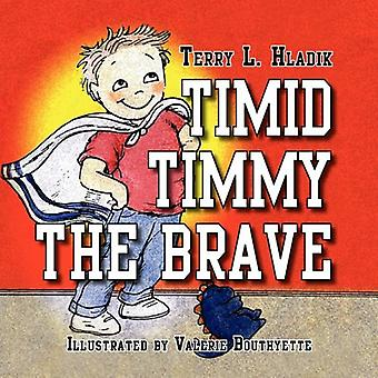 Timid Timmy the Brave