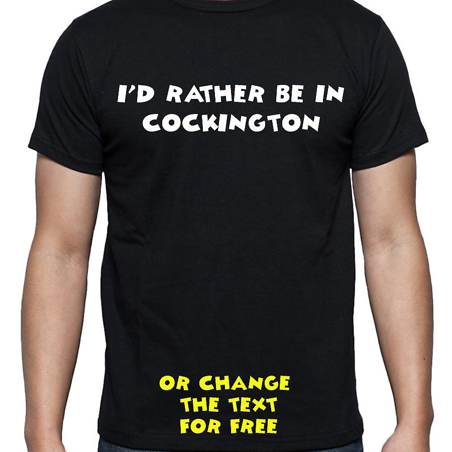 I'd Rather Be In Cockington Black Hand Printed T shirt