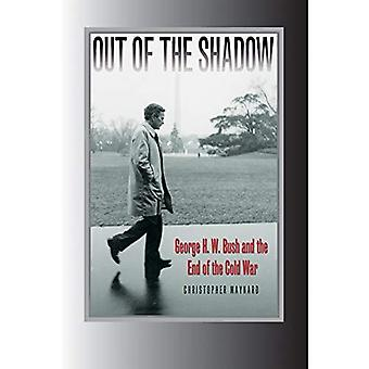Out of the Shadow: George H. W. Bush and the End of the Cold War (Foreign Relations and the Presidency)