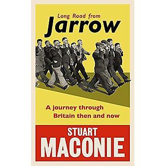 Lange Straße von Jarrow: eine Reise durch Großbritannien damals und heute
