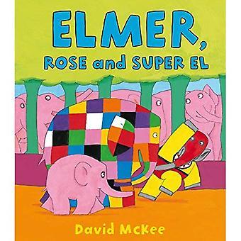 Elmer, Rose et El Super