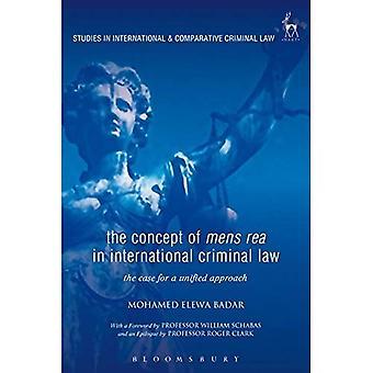 Het Concept van Mens Rea in het internationale strafrecht: The Case for a Unified Approach (Studies in International...