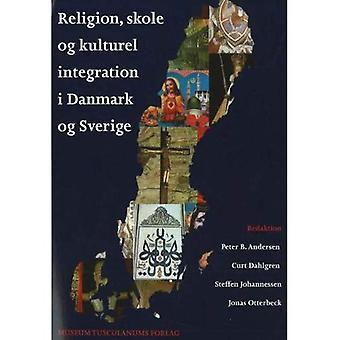 Religion, Skole og Kulturel intégration I Danmark og Sverige