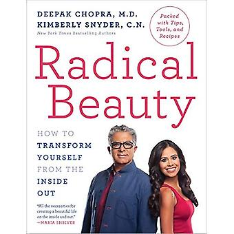 Radical Beauty: How to Transform Yourself from the� Inside Out