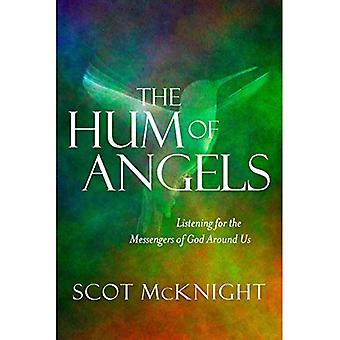 The Hum of Angels: Listening for the Messengers of God Around Us