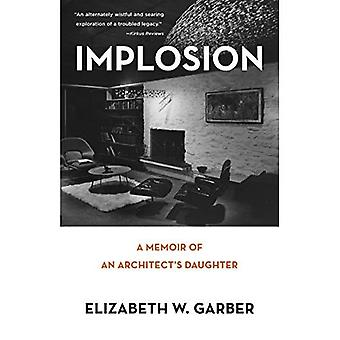 Implosion: Memoir of an Architect's Daughter