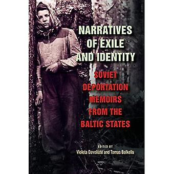 Narratives of Exile and Identity: Soviet Deportation� Memoirs from the Baltic States