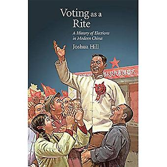 Voting as a Rite - A History of Elections in Modern China