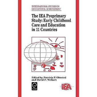 The Iea Preprimary Study Early Childhood Care and Education in 11 Countries by Olmsted & Patricia P.