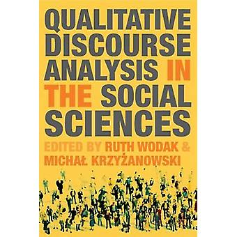 Qualitative Discourse Analysis in the Social Sciences by Wodak & Ruth & Professor