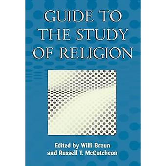 Guide to the Study of Religion by Braun & Willi