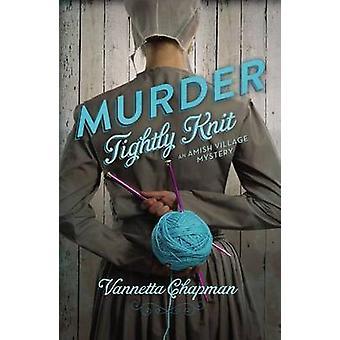Murder Tightly Knit by Chapman & Vannetta