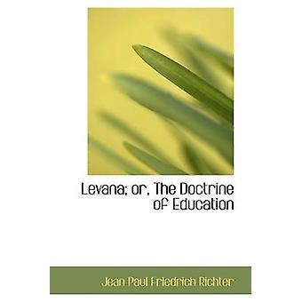 Levana or The Doctrine of Education by Paul Friedrich Richter & Jean