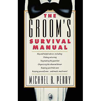 Grooms Survival Manual by Perry & Michael R.