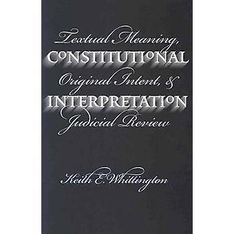 Interpretación constitucional PB por Whittington y Keith E.