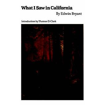What I Saw in California by Bryant & Edwin