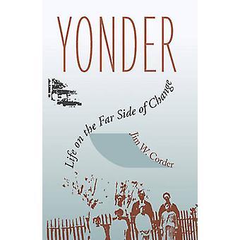 Yonder leven aan de andere kant van verandering door Corder & Jim W.