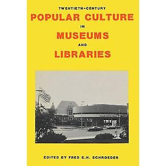Volkscultuur van het TwentiethCentury in musea en bibliotheken door Schroeder & Fred E.H.