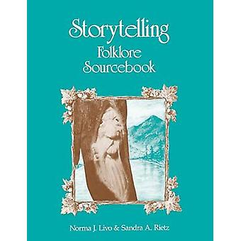 Storytelling Folklore Sourcebook by Livo & Norma J.