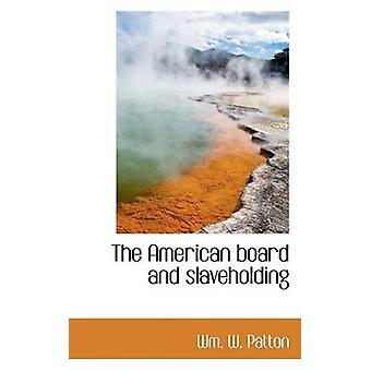 The American board and slaveholding by Patton & Wm. W.