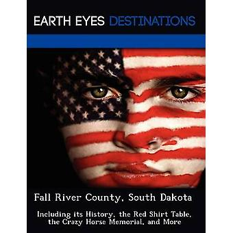 Fall River County South Dakota Including its History the Red Shirt Table the Crazy Horse Memorial and More by Wilkins & Sandra