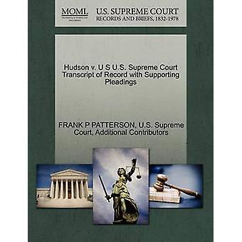Hudson v. U S U.S. Supreme Court Transcript of Record with Supporting Pleadings by PATTERSON & FRANK P