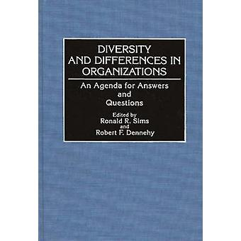 Diversity and Differences in Organizations An Agenda for Answers and Questions by Sims & Ronald R.