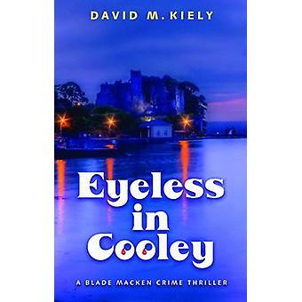 Eyeless in Cooley par Kiely & David M.