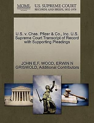 U.S. v. Chas. Pfizer  Co. Inc. U.S. Supreme Court Transcript of Record with Supporting Pleadings by WOOD & JOHN E.F.