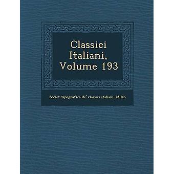 Classici Italiani Volume 193 by Societ