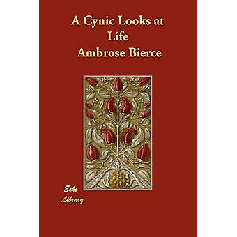 A Cynic Looks at Life by Bierce & Ambrose