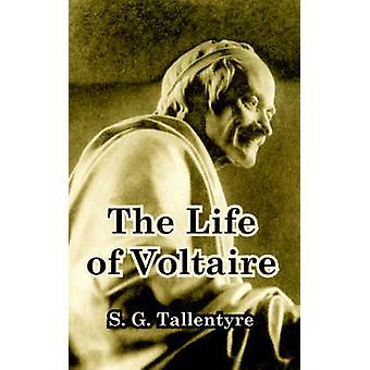 Livet av Voltaire den av Tallentyre & S. G.
