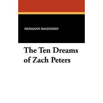 The Ten Dreams of Zach Peters by Hagedorn & Hermann
