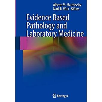Evidensbaserte patologi og laboratoriet medisin av Marchevsky & Alberto M.